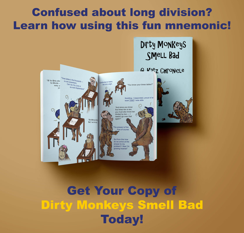 Learn long division using the mnemonic Dirty Monkeys Smell Bad!